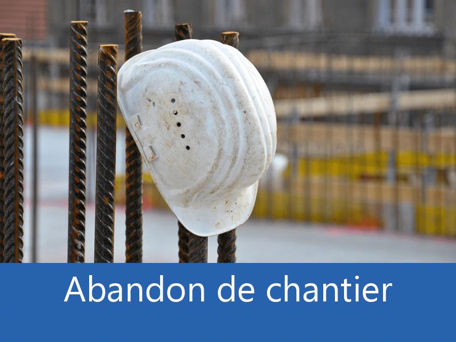 Abandon de chantier 01, problème chantier Bourg-en-Bresse, problème durant un chantier Oyonnax, expert problèmes chantier l'Ain,